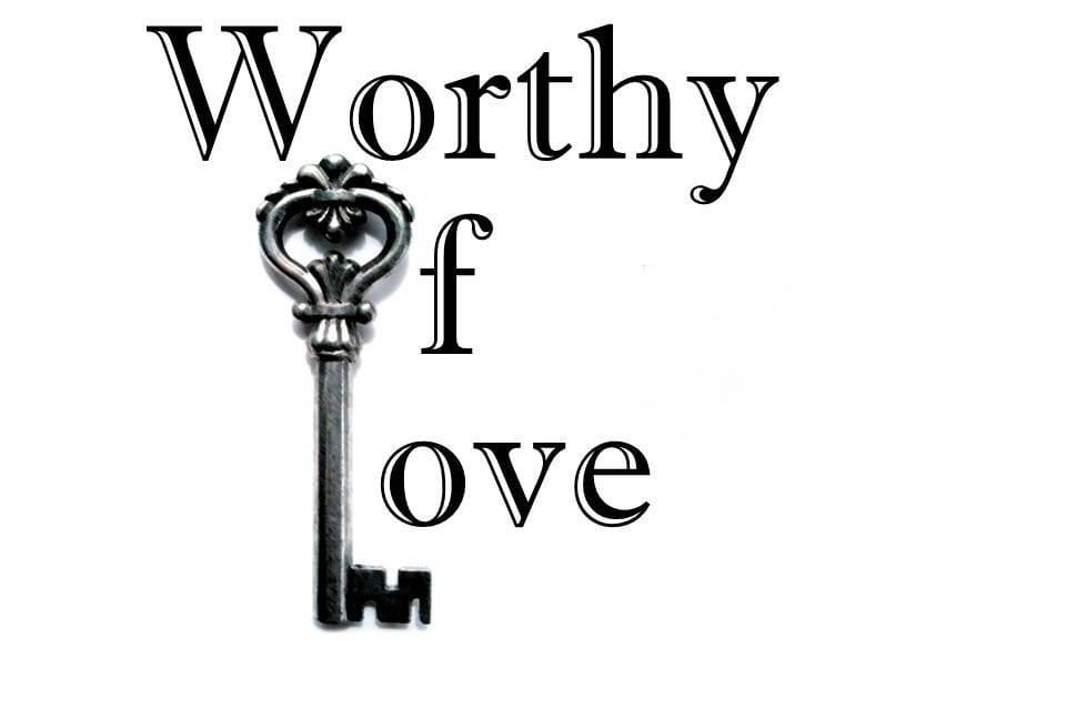 Worthy of Love